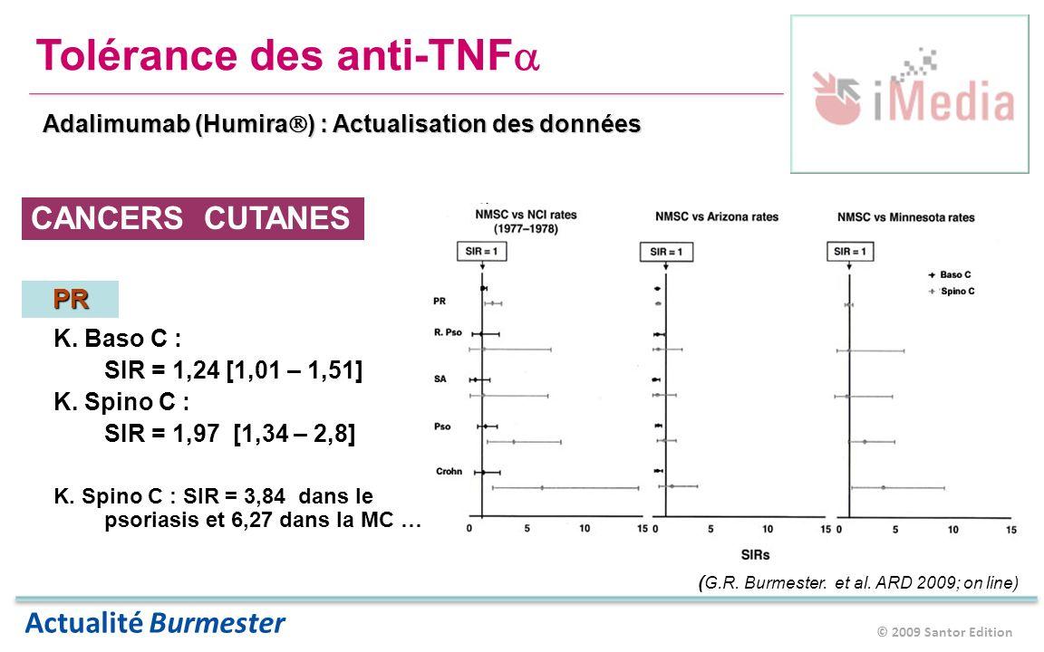 © 2009 Santor Edition Actualité Burmester Tolérance des anti-TNF Adalimumab (Humira ) : Actualisation des données K.