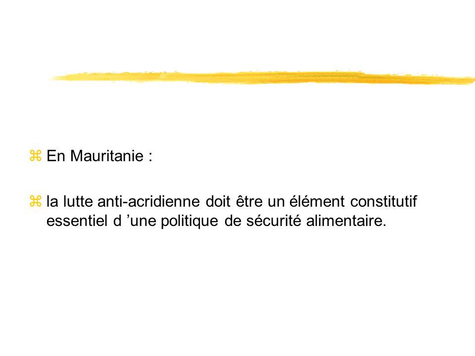 zEn Mauritanie : zla lutte anti-acridienne doit être un élément constitutif essentiel d une politique de sécurité alimentaire.