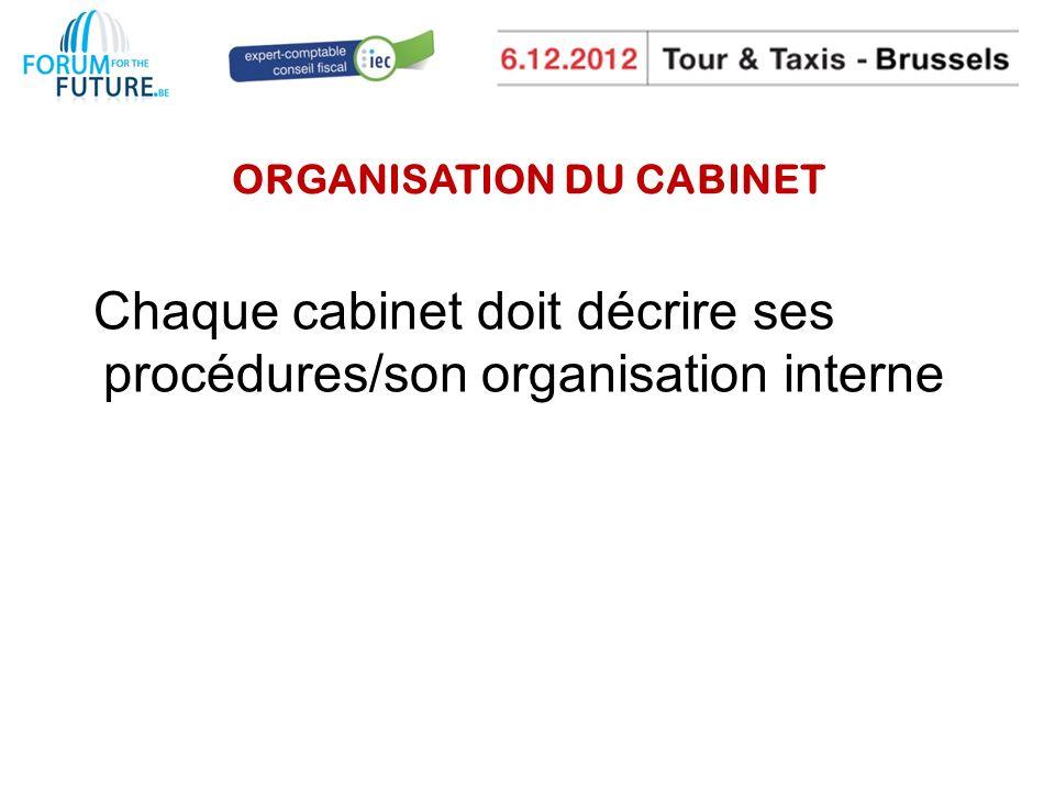 ORGANISATION DU CABINET Chaque cabinet doit décrire ses procédures/son organisation interne