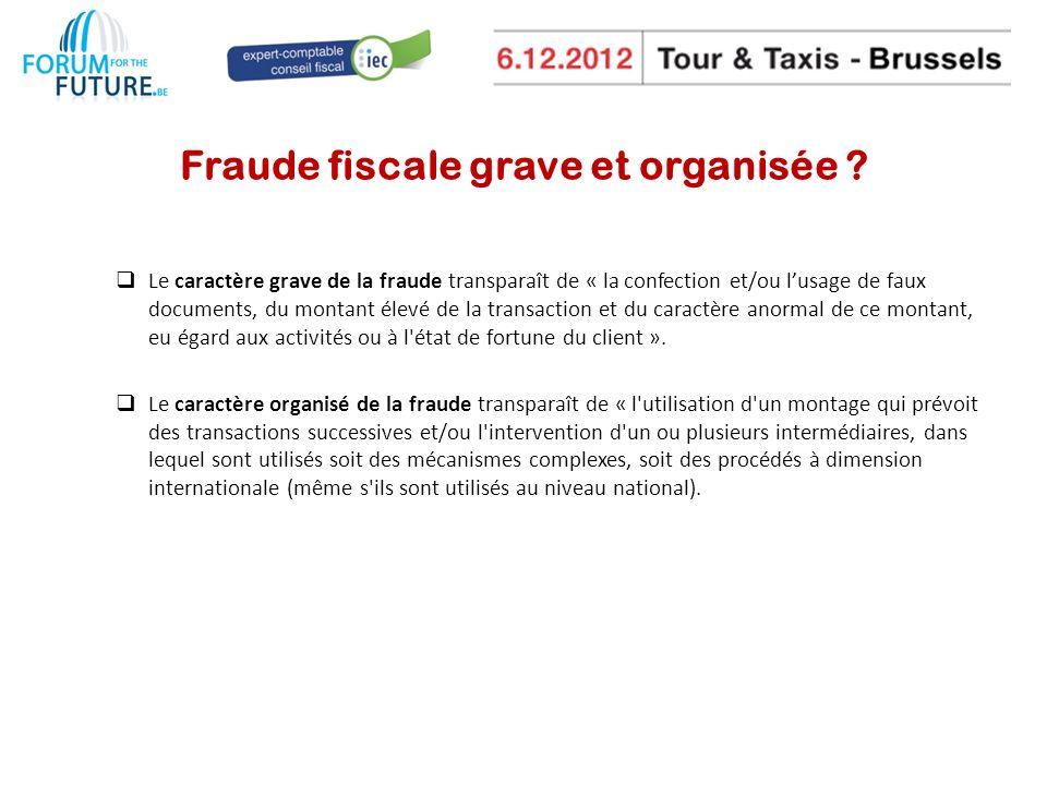 Fraude fiscale grave et organisée .