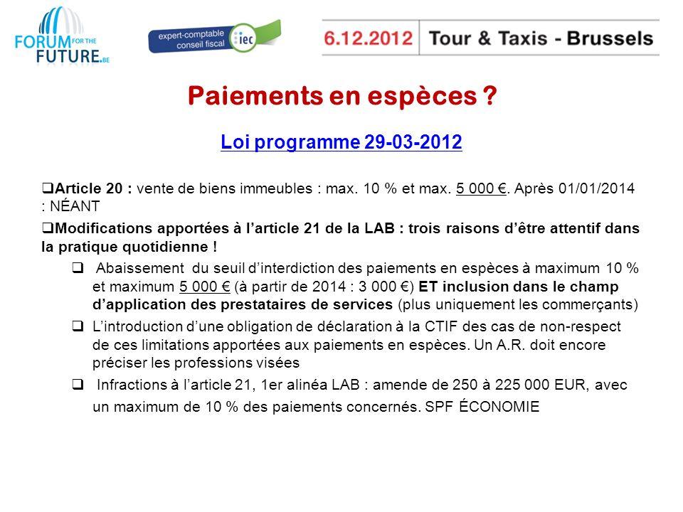 Paiements en espèces .Loi programme 29-03-2012 Article 20 : vente de biens immeubles : max.