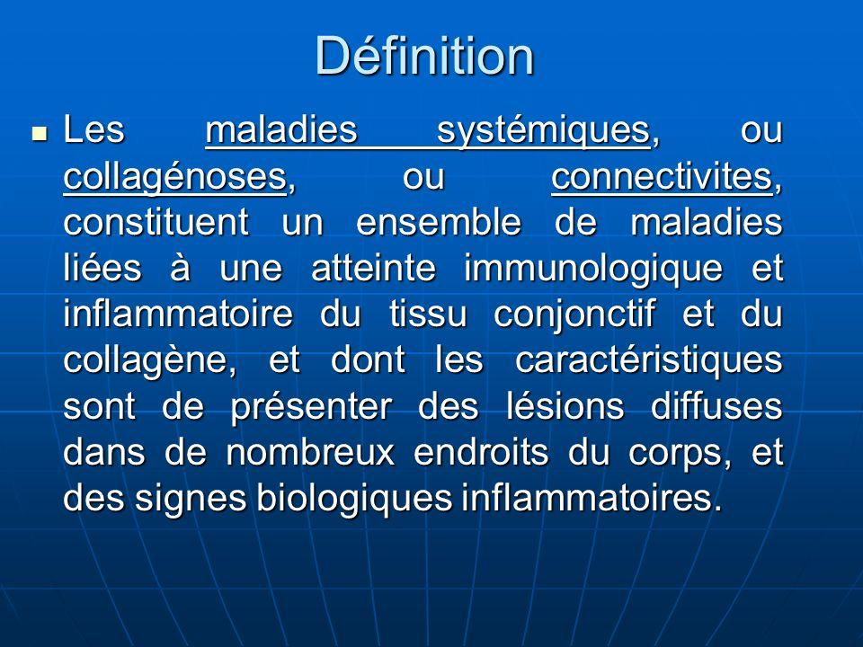 Définition Les maladies systémiques, ou collagénoses, ou connectivites, constituent un ensemble de maladies liées à une atteinte immunologique et infl