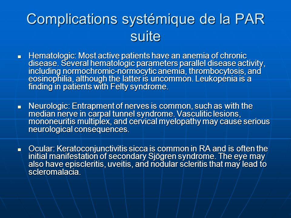 Complications systémique de la PAR suite Hematologic: Most active patients have an anemia of chronic disease. Several hematologic parameters parallel