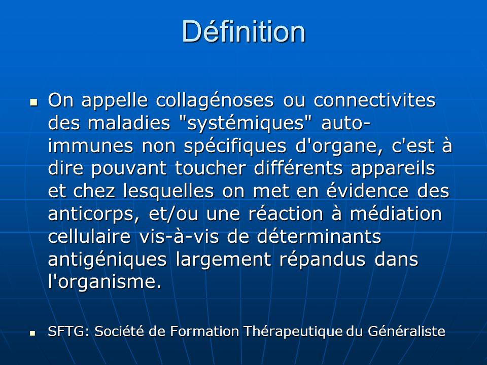 Définition On appelle collagénoses ou connectivites des maladies
