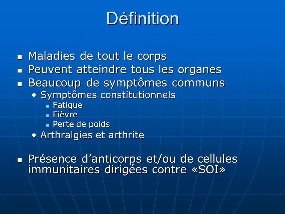 Définition Maladies de tout le corps Maladies de tout le corps Peuvent atteindre tous les organes Peuvent atteindre tous les organes Beaucoup de sympt