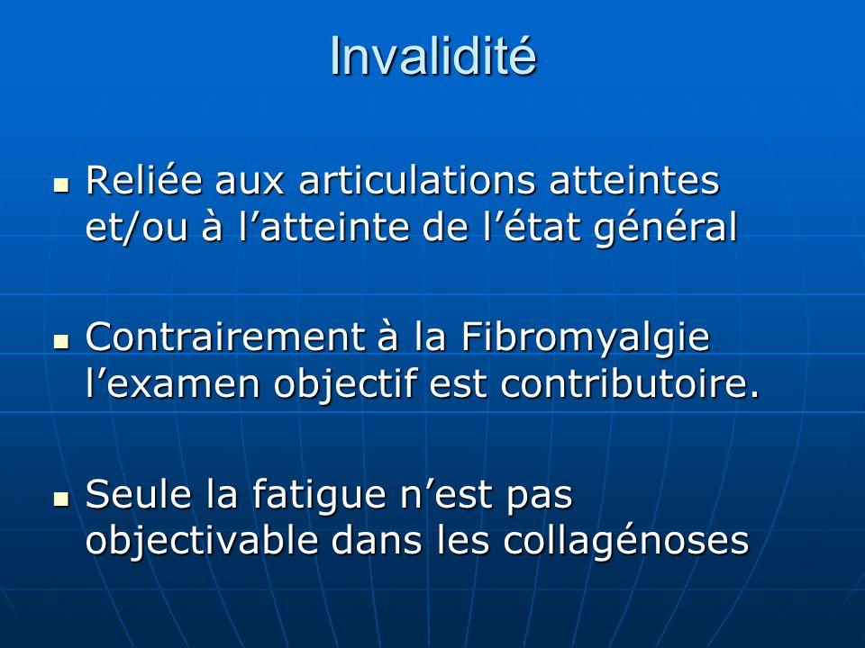 Invalidité Reliée aux articulations atteintes et/ou à latteinte de létat général Reliée aux articulations atteintes et/ou à latteinte de létat général