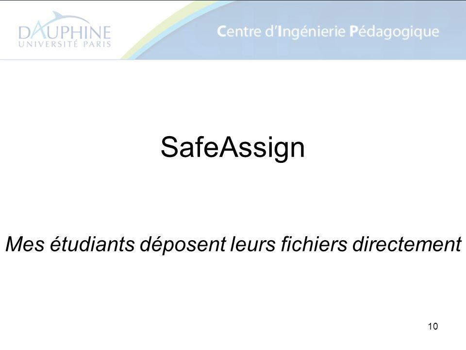 10 SafeAssign Mes étudiants déposent leurs fichiers directement