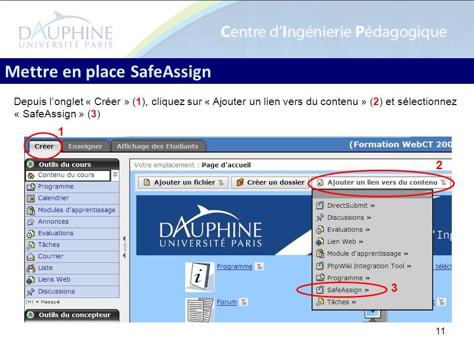 11 Mettre en place SafeAssign Depuis longlet « Créer » (1), cliquez sur « Ajouter un lien vers du contenu » (2) et sélectionnez « SafeAssign » (3) 1 2 3