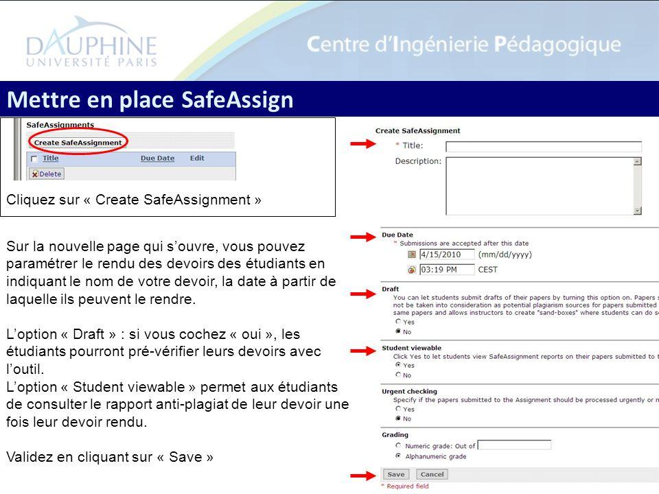 13 Mettre en place SafeAssign Cliquez sur « Create SafeAssignment » Sur la nouvelle page qui souvre, vous pouvez paramétrer le rendu des devoirs des é