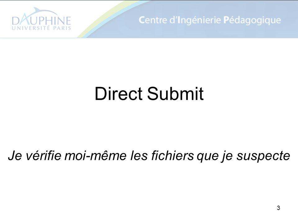 3 Direct Submit Je vérifie moi-même les fichiers que je suspecte