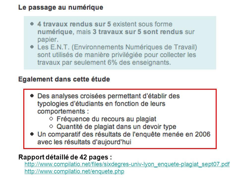 http://www.compilatio.net/files/sixdegres-univ-lyon_enquete-plagiat_sept07.pdf http://www.compilatio.net/enquete.php Rapport détaillé de 42 pages :