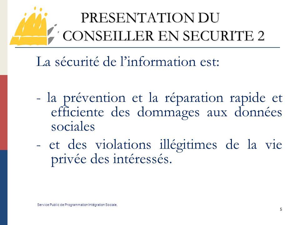 66 Nouvelle procédure de désignation du conseiller en sécurité (5) Service Public de Programmation Int é gration Sociale, 11.
