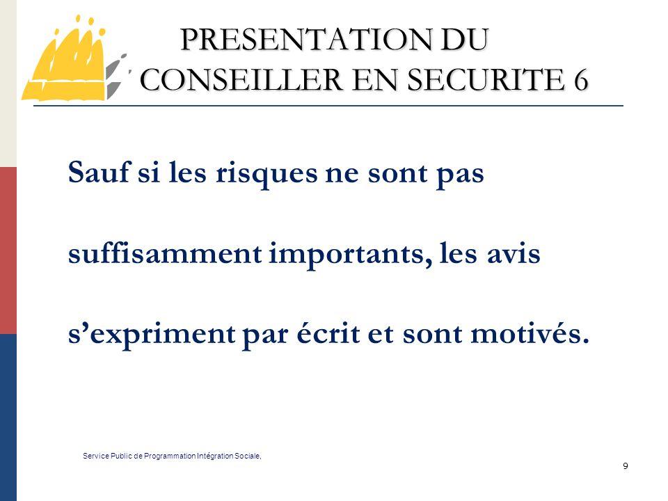 20 PRESENTATION DU CONSEILLER EN SECURITE 17 Service Public de Programmation Int é gration Sociale,