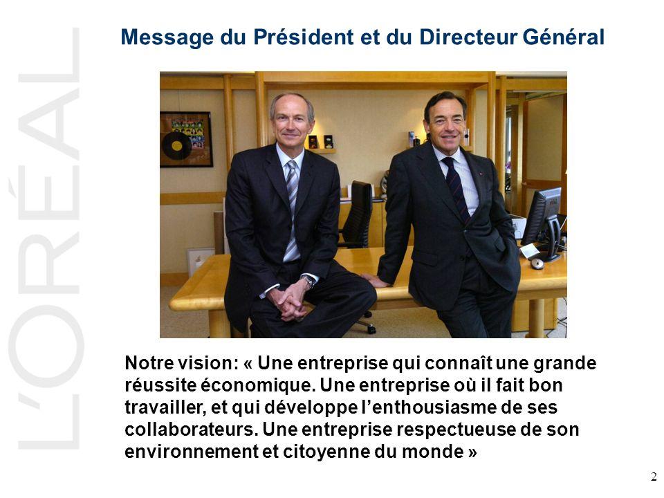 2 Message du Président et du Directeur Général Notre vision: « Une entreprise qui connaît une grande réussite économique. Une entreprise où il fait bo