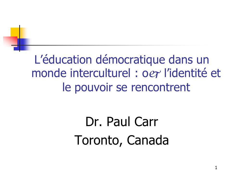 1 Léducation démocratique dans un monde interculturel : o j lidentité et le pouvoir se rencontrent Dr.