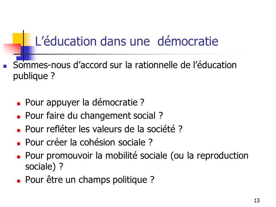 13 Léducation dans une démocratie Sommes-nous daccord sur la rationnelle de léducation publique .