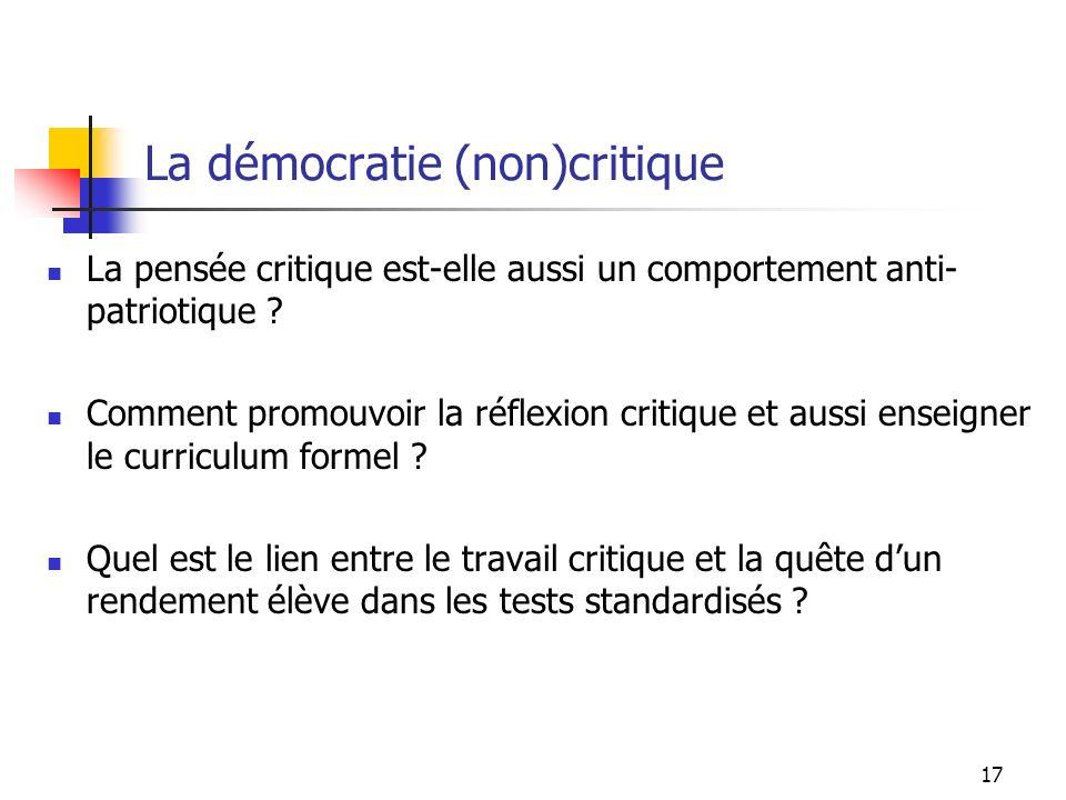 17 La démocratie (non)critique La pensée critique est-elle aussi un comportement anti- patriotique .