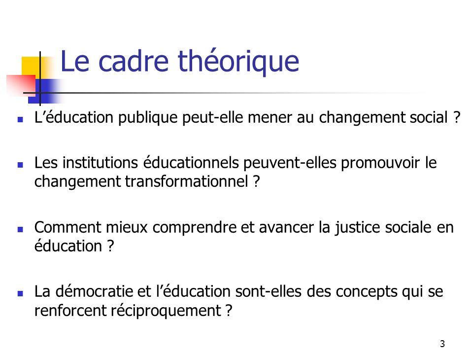 3 Le cadre théorique Léducation publique peut-elle mener au changement social .