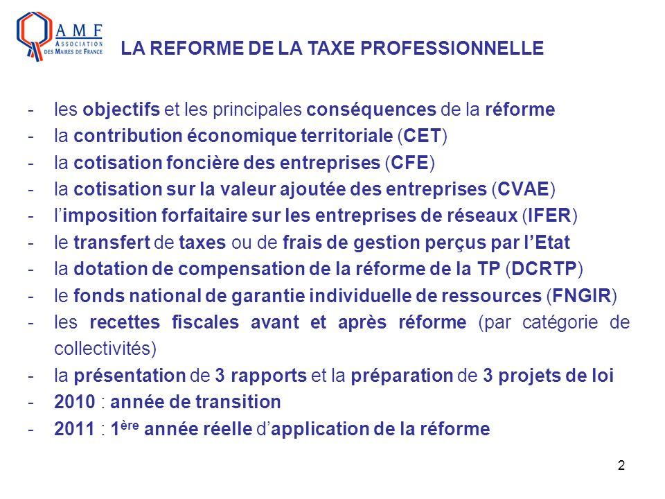 3 -favoriser la compétitivité des entreprises françaises - en particulier celle des industries - et lattractivité du territoire -assurer une compensation intégrale aux collectivités, tout en maintenant le lien entre les collectivités locales et les entreprises -moderniser la fiscalité locale (spécialiser, simplifier) -respecter le principe constitutionnel dautonomie financière LES OBJECTIFS INITIAUX DE LA REFORME FIXES PAR LE GOUVERNEMENT