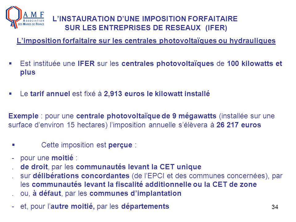 34 LINSTAURATION DUNE IMPOSITION FORFAITAIRE SUR LES ENTREPRISES DE RESEAUX (IFER) Limposition forfaitaire sur les centrales photovoltaïques ou hydrau