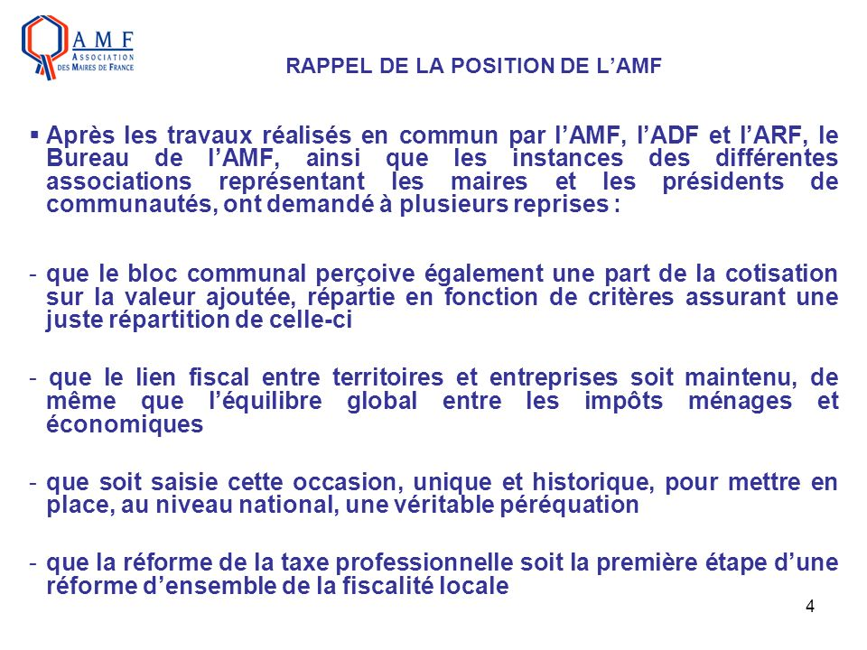 4 RAPPEL DE LA POSITION DE LAMF Après les travaux réalisés en commun par lAMF, lADF et lARF, le Bureau de lAMF, ainsi que les instances des différente