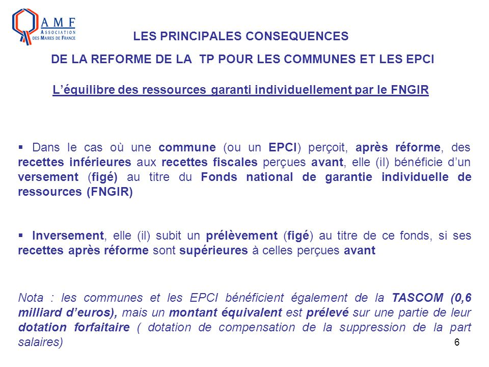 47 LE FONDS NATIONAL DE GARANTIE INDIVIDUELLE DE RESSOURCES Le calcul (simplifié) des deux termes de comparaison impositions TH et TFNB émises en 2010 + compensation relais (ex TP) 2010 (tenant compte des prélèvements et versements FDPTP) + compensations 2010 (TH, TFB, TFNB et TP) - au titre de la TP de France Télécom : prélèvement 2010 (corrigé) sur la dotation de compensation « part salaires » prélèvement 2010 sur les 4 taxes - prélèvement 2009 au titre du plafonnement de la TP en fonction de la valeur ajoutée bases nettes 2010 de TH et de TFNB (x taux de référence 2010) + bases nettes 2010 de CFE (x taux de référence 2010) + montant de la CVAE 2010 + bases nettes départ.