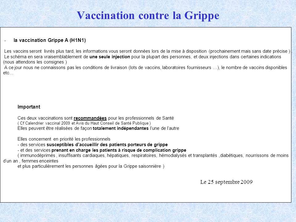 Vaccination contre la Grippe - la vaccination Grippe A (H1N1) Les vaccins seront livrés plus tard, les informations vous seront données lors de la mis