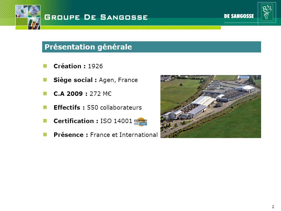 2 Création : 1926 n Siège social : Agen, France C.A 2009 : 272 M Effectifs : 550 collaborateurs Certification : ISO 14001 n Présence : France et Inter