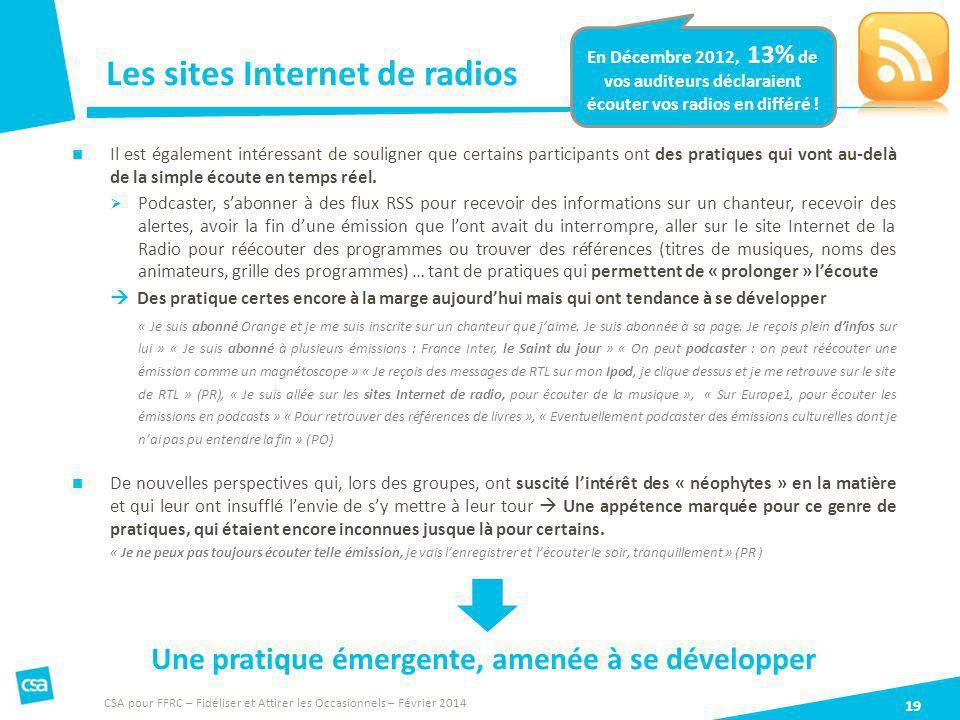 Les sites Internet de radios 19 CSA pour FFRC – Fidéliser et Attirer les Occasionnels – Février 2014 Il est également intéressant de souligner que cer