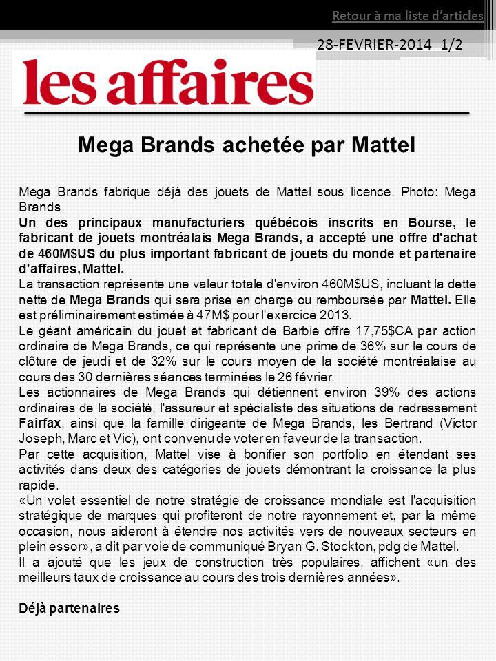 28-FEVRIER-2014 1/2 Retour à ma liste darticles Mega Brands achetée par Mattel Mega Brands fabrique déjà des jouets de Mattel sous licence.