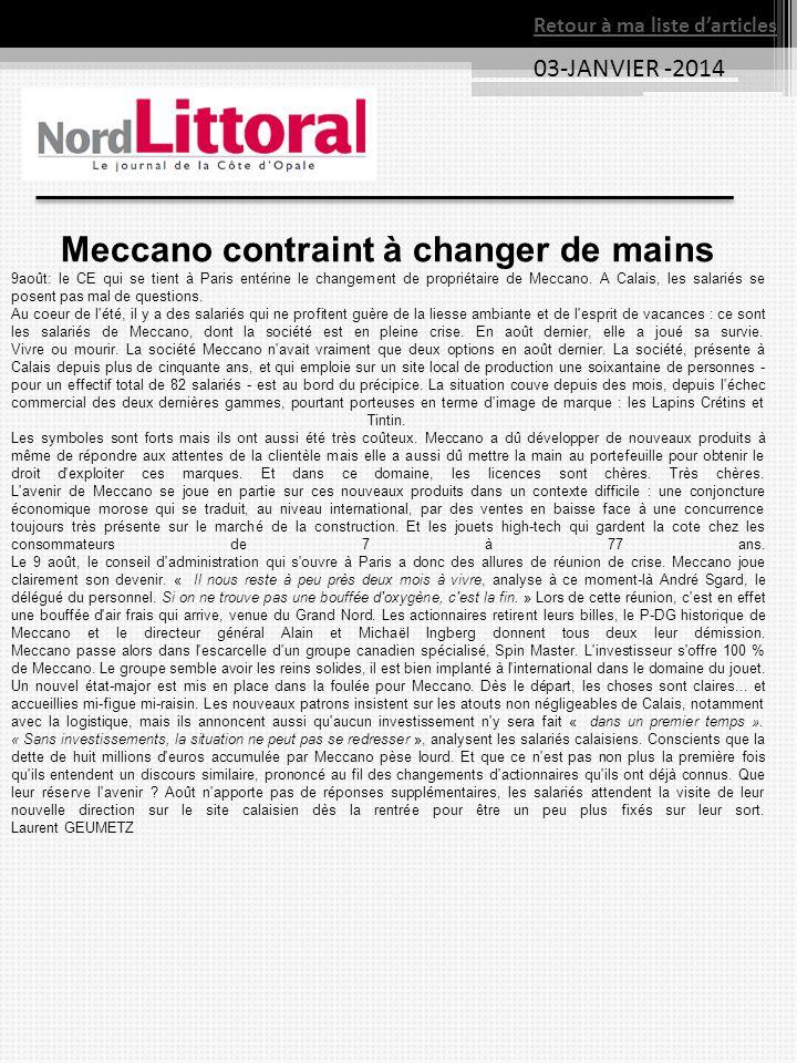 03-JANVIER -2014 Retour à ma liste darticles Meccano contraint à changer de mains 9août: le CE qui se tient à Paris entérine le changement de propriétaire de Meccano.