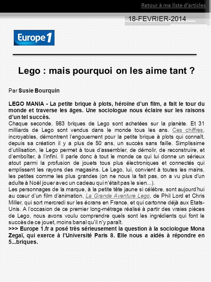 18-FEVRIER-2014 Retour à ma liste darticles Lego : mais pourquoi on les aime tant .