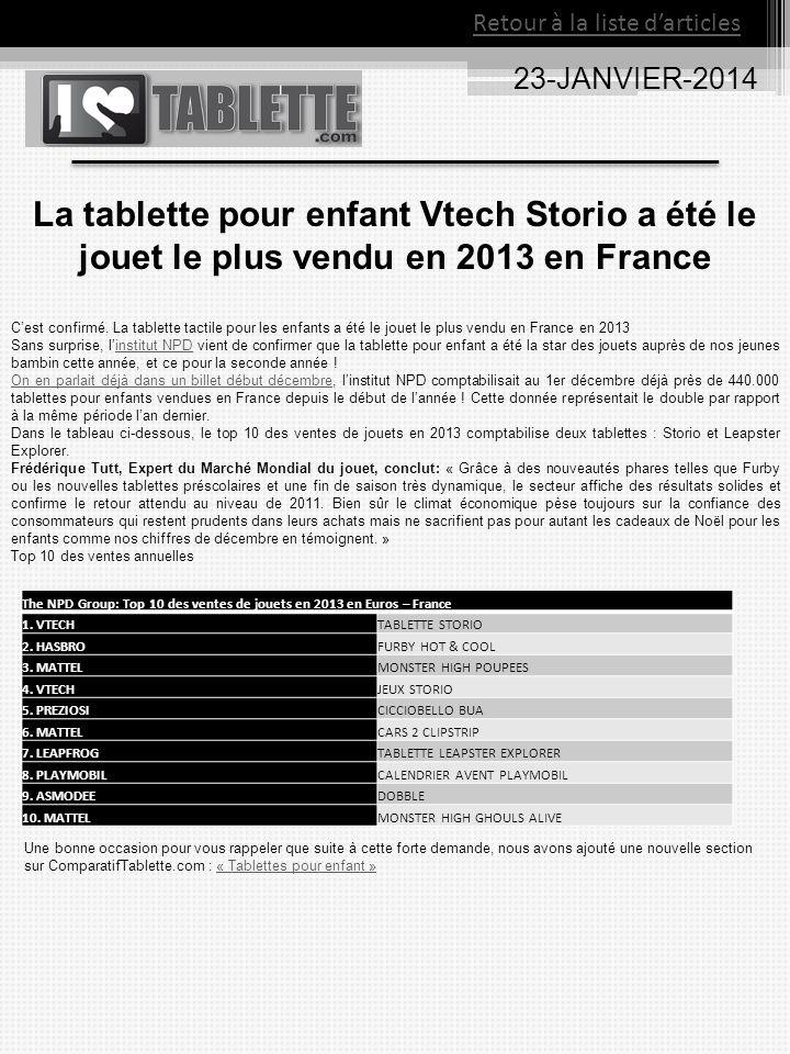 23-JANVIER-2014 La tablette pour enfant Vtech Storio a été le jouet le plus vendu en 2013 en France Cest confirmé.