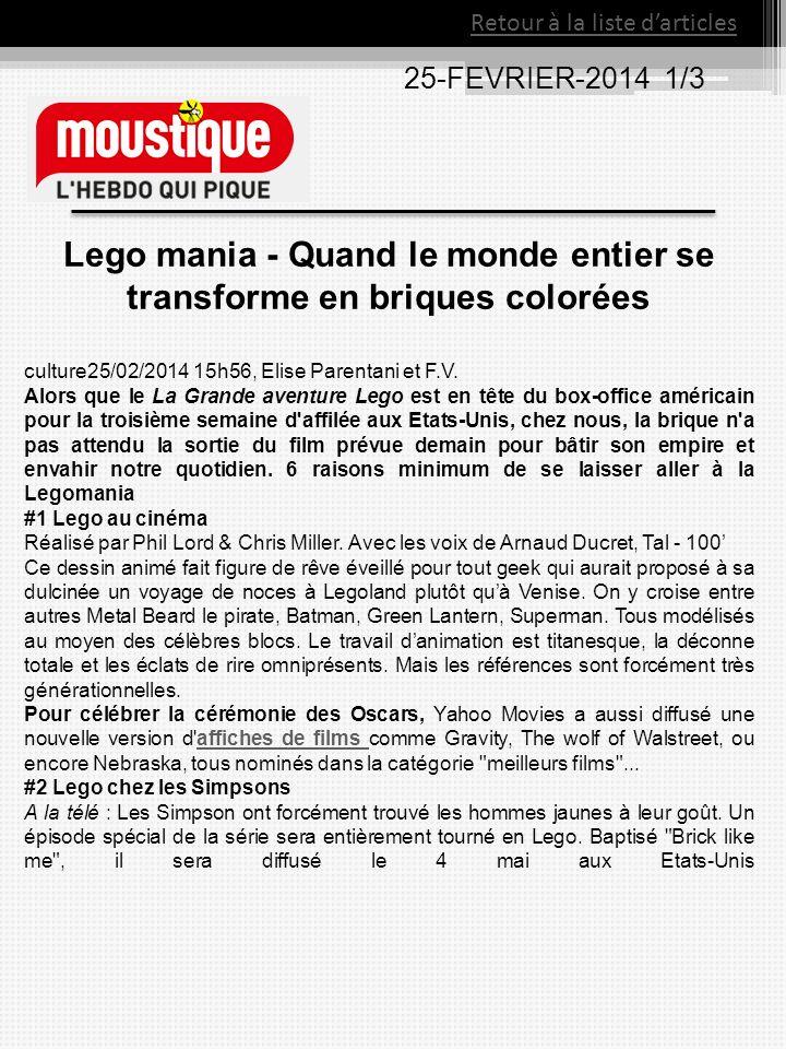 25-FEVRIER-2014 1/3 Lego mania - Quand le monde entier se transforme en briques colorées culture25/02/2014 15h56, Elise Parentani et F.V.