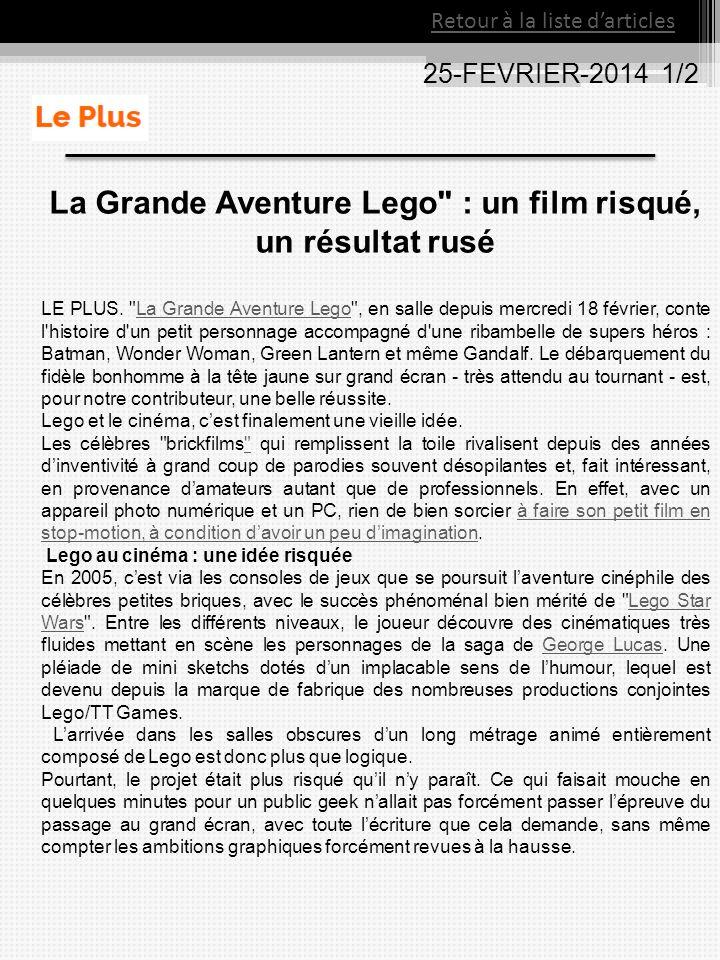 25-FEVRIER-2014 1/2 La Grande Aventure Lego : un film risqué, un résultat rusé LE PLUS.