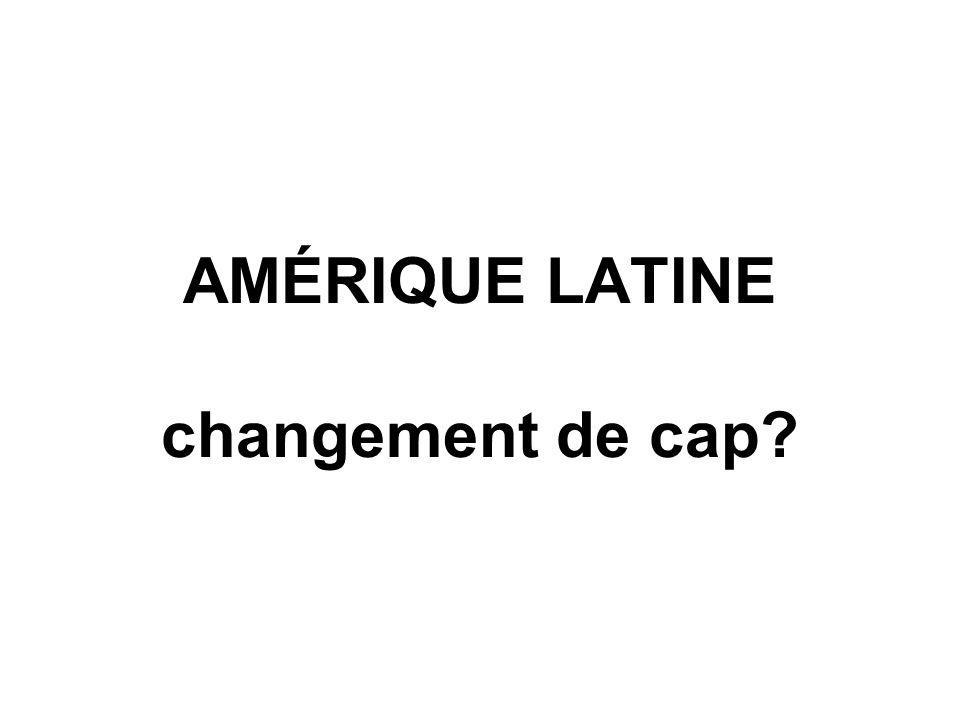 AMÉRIQUE LATINE changement de cap?