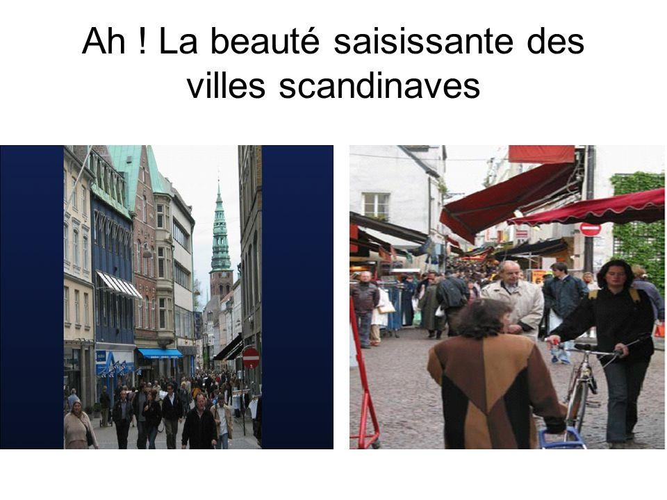 Ah ! La beauté saisissante des villes scandinaves