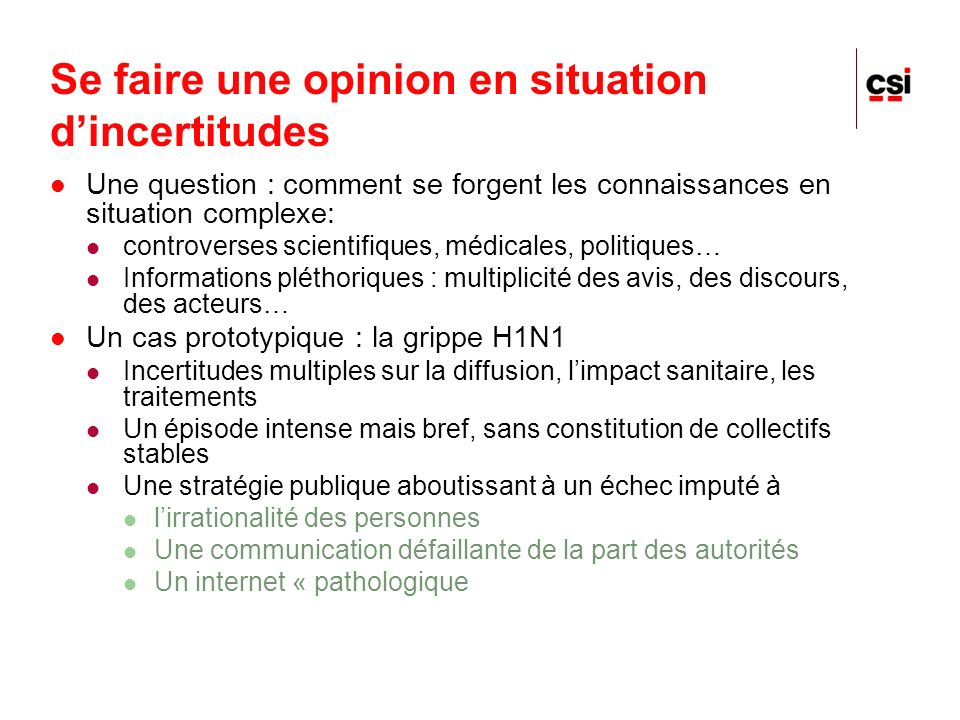 Se faire une opinion en situation dincertitudes Une question : comment se forgent les connaissances en situation complexe: controverses scientifiques,