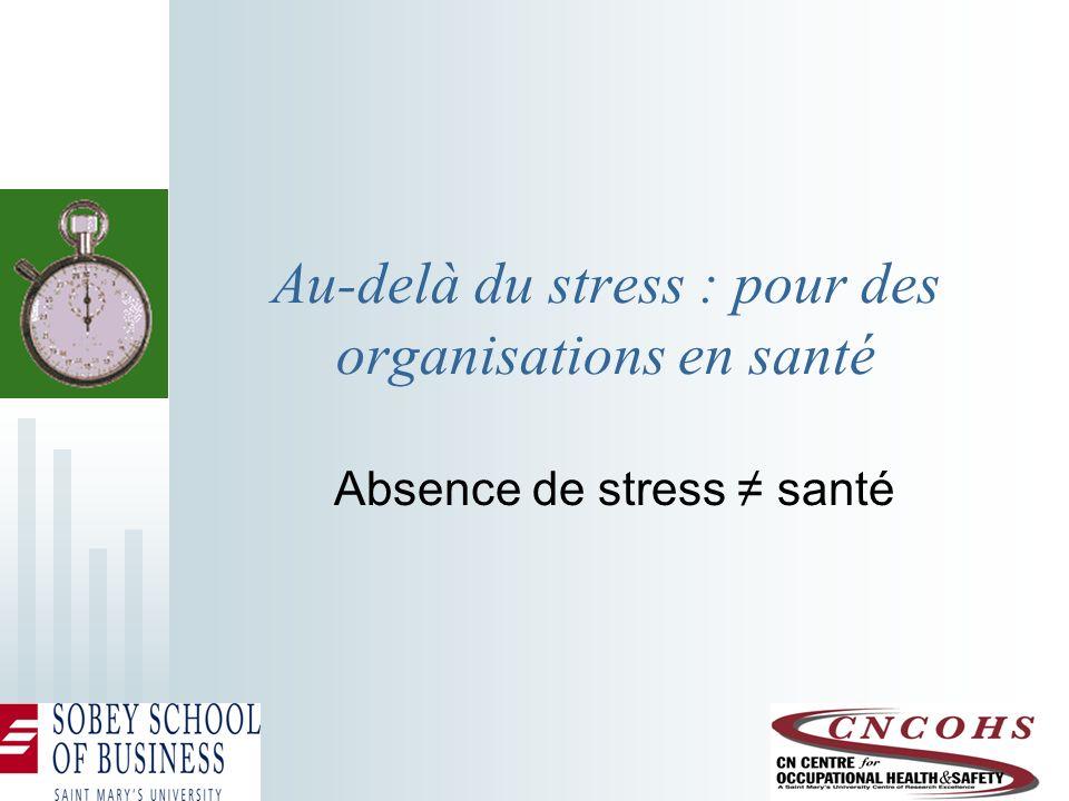 Au-delà du stress : pour des organisations en santé Absence de stress santé