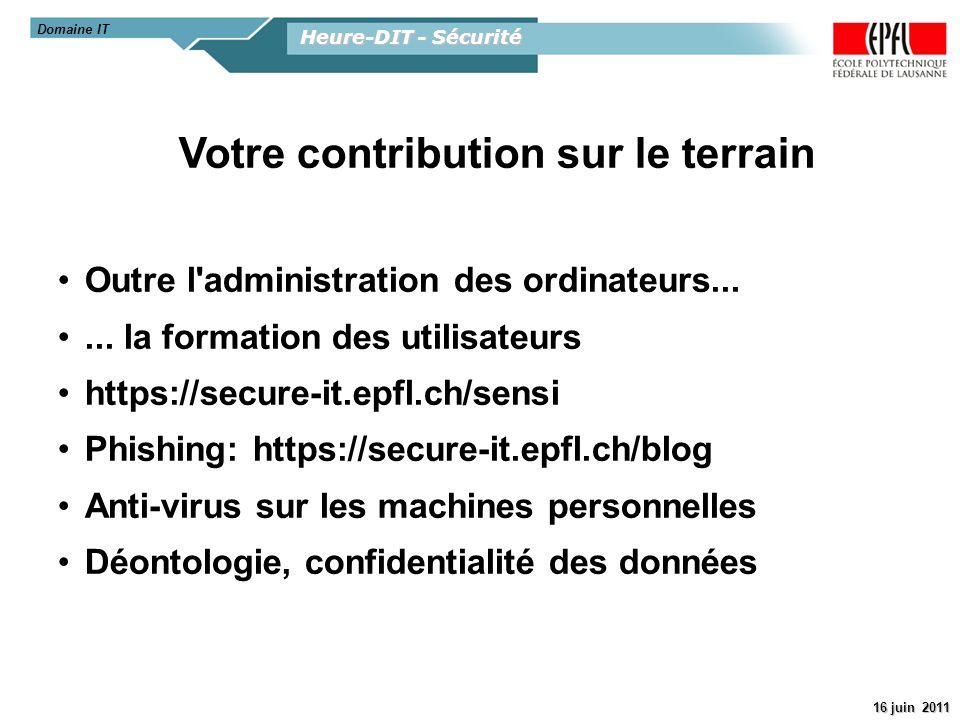 Heure-DIT - Sécurité 16 juin 2011 Votre contribution sur le terrain Outre l'administration des ordinateurs...... la formation des utilisateurs https:/
