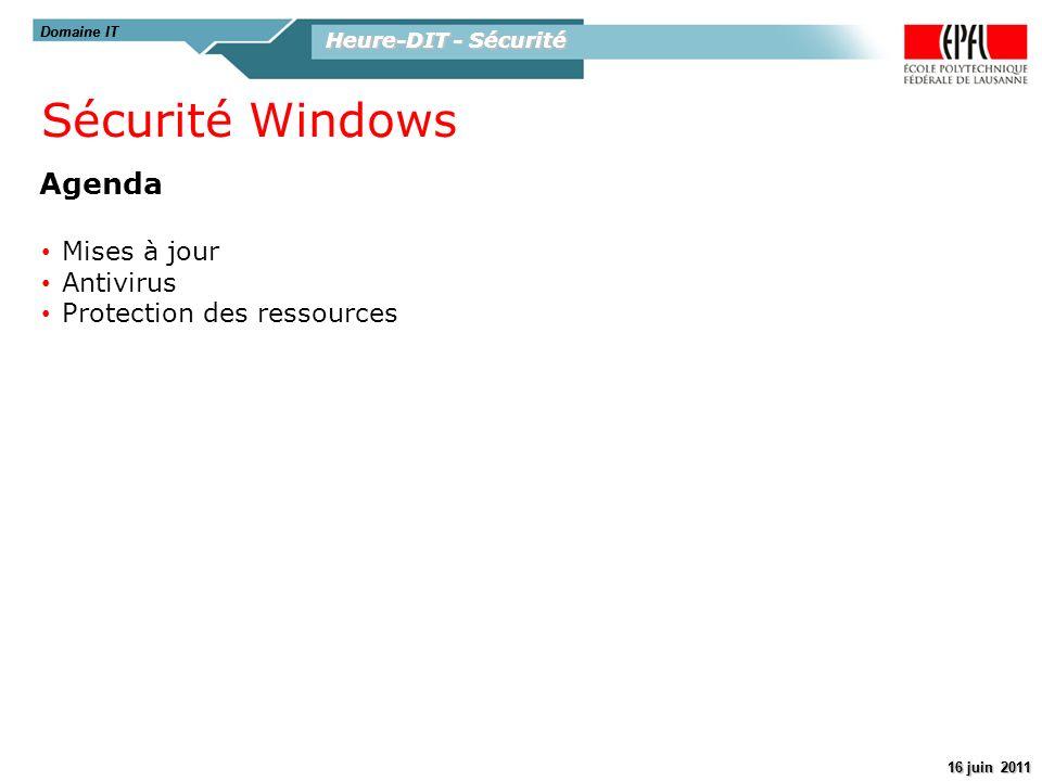 Heure-DIT - Sécurité 16 juin 2011 Domaine IT Heure-DIT - Sécurité 16 juin 2011 Domaine IT Agenda Sécurité Windows Mises à jour Antivirus Protection de