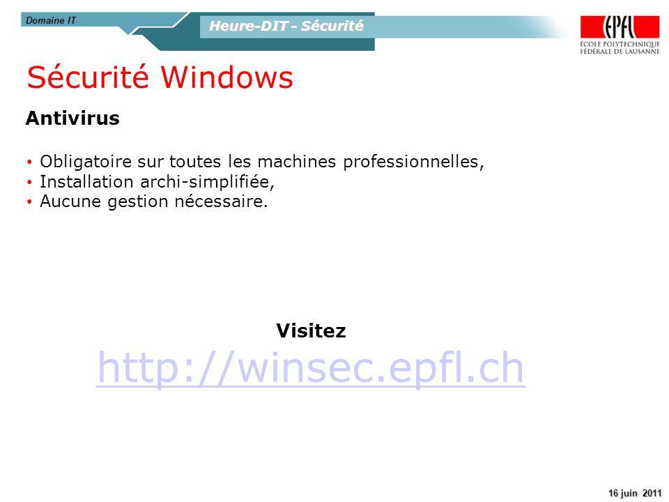 Heure-DIT - Sécurité 16 juin 2011 Domaine IT Antivirus Sécurité Windows Obligatoire sur toutes les machines professionnelles, Installation archi-simpl