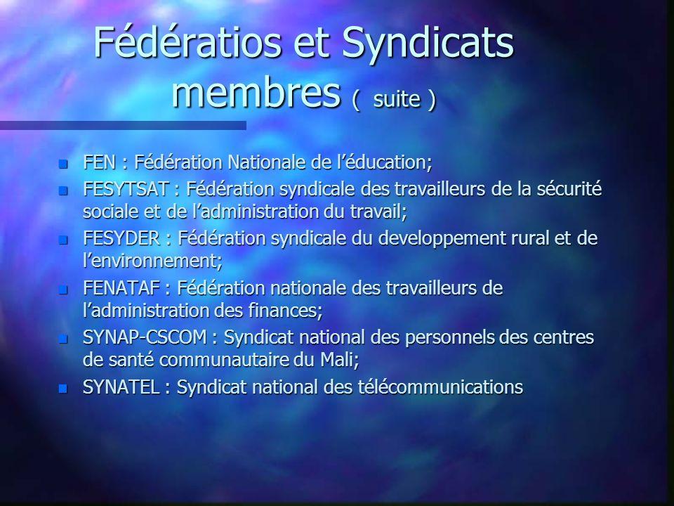 Fédératios et Syndicats membres ( suite ) n FEN : Fédération Nationale de léducation; n FESYTSAT : Fédération syndicale des travailleurs de la sécurit