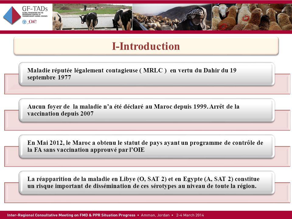 Maladie réputée légalement contagieuse ( MRLC ) en vertu du Dahir du 19 septembre 1977 Aucun foyer de la maladie na été déclaré au Maroc depuis 1999.