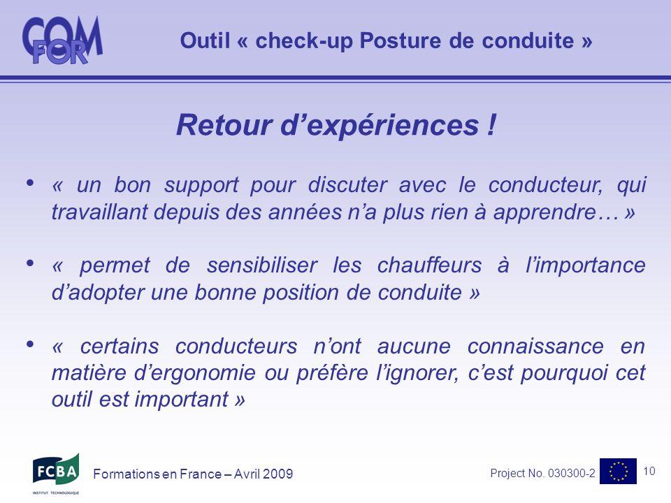 Project No. 030300-2 10 Formations en France – Avril 2009 Retour dexpériences .