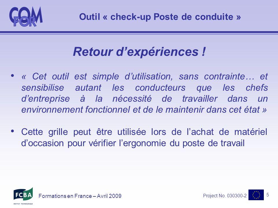 Project No. 030300-2 5 Formations en France – Avril 2009 Retour dexpériences .