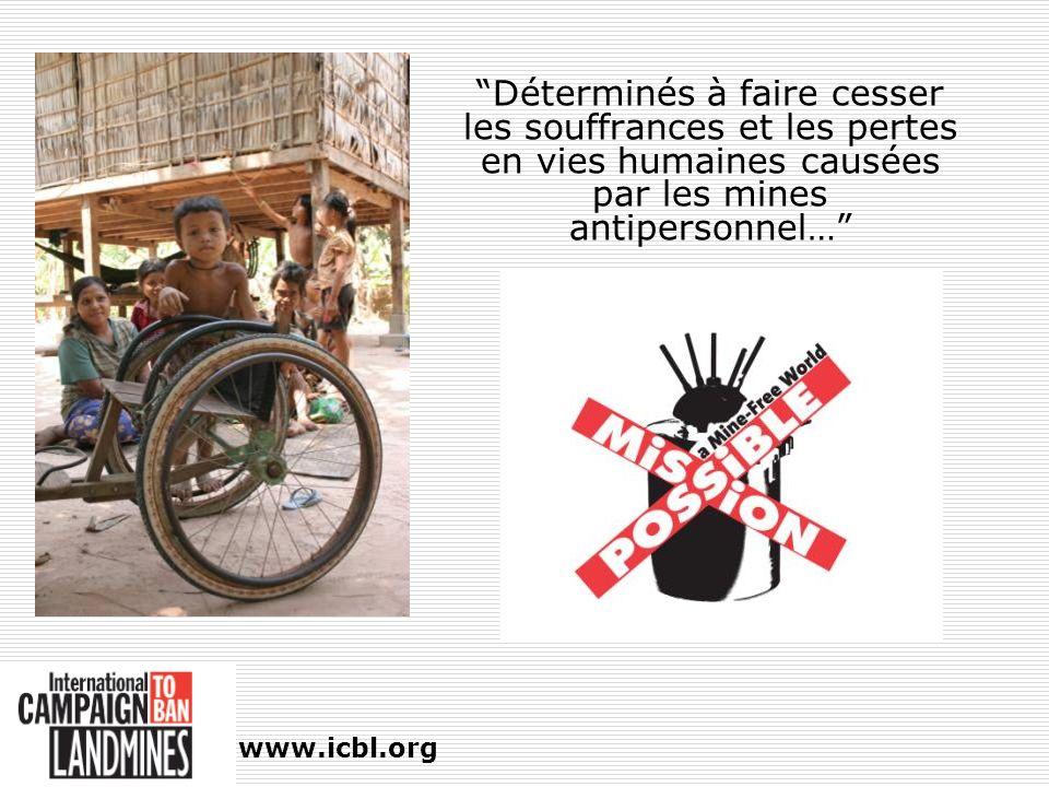 Déterminés à faire cesser les souffrances et les pertes en vies humaines causées par les mines antipersonnel… www.icbl.org