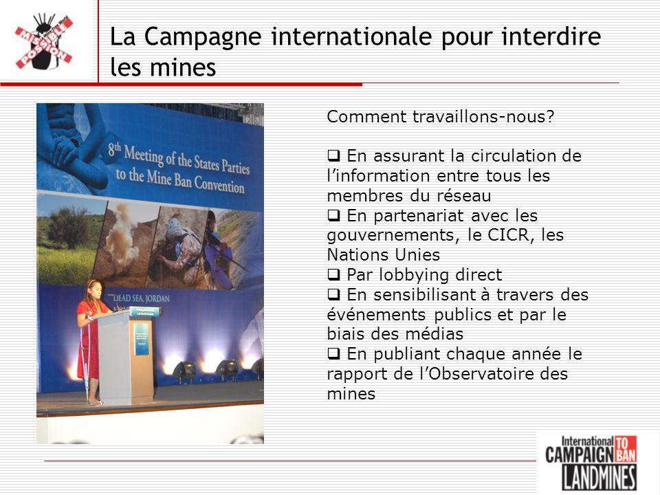 La Campagne internationale pour interdire les mines Comment travaillons-nous.