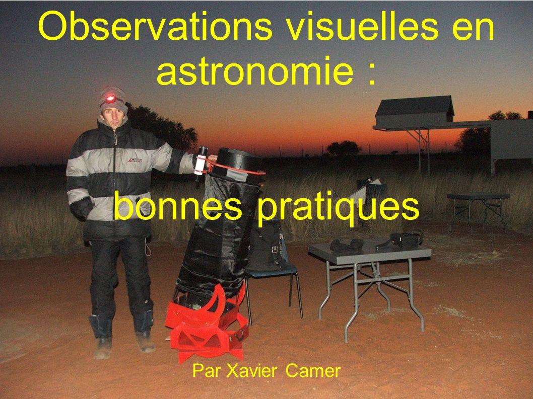 Observations visuelles en astronomie : bonnes pratiques Par Xavier Camer