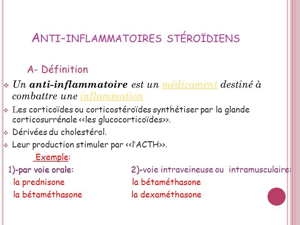 LES A NTI - INFLAMMATOIRES Anti- inflammatoires non stéroïdiens Anti- inflammatoires stéroïdiens